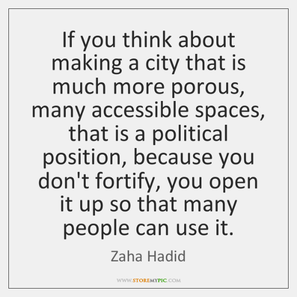If you think about making a city that is much more porous, ...