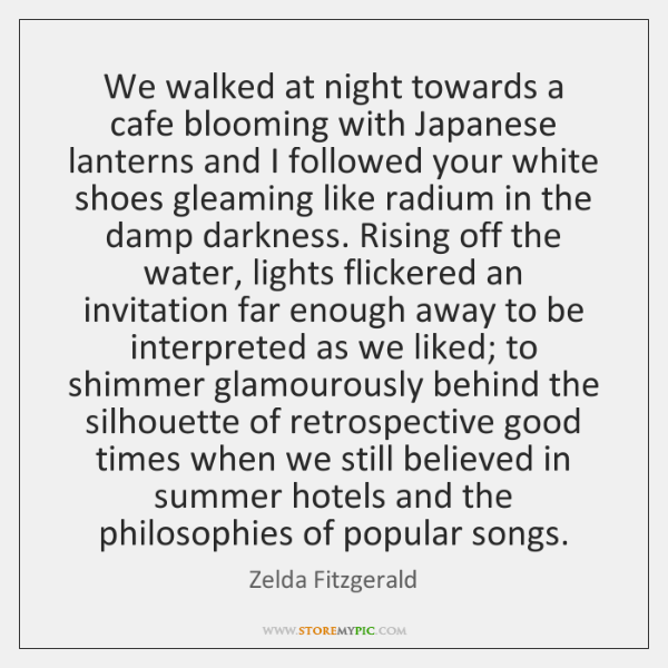 We walked at night towards a cafe blooming with Japanese lanterns and ...