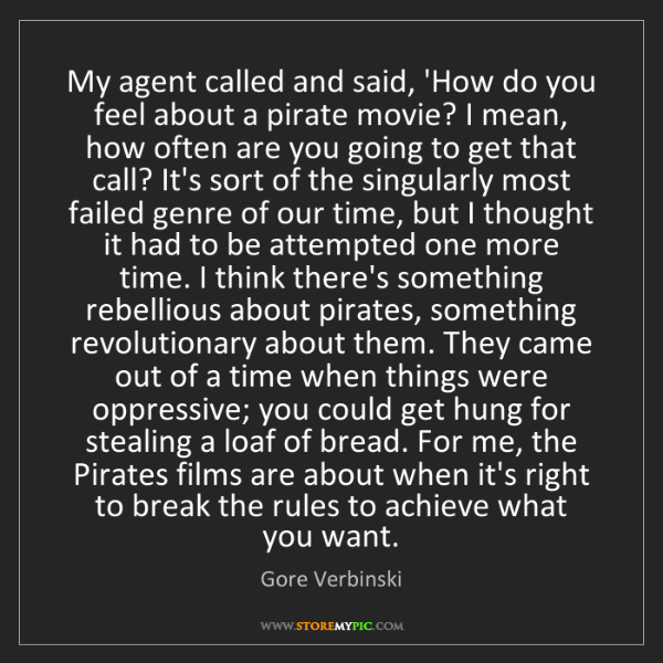 Gore Verbinski: My agent called and said, 'How do you feel about a pirate...