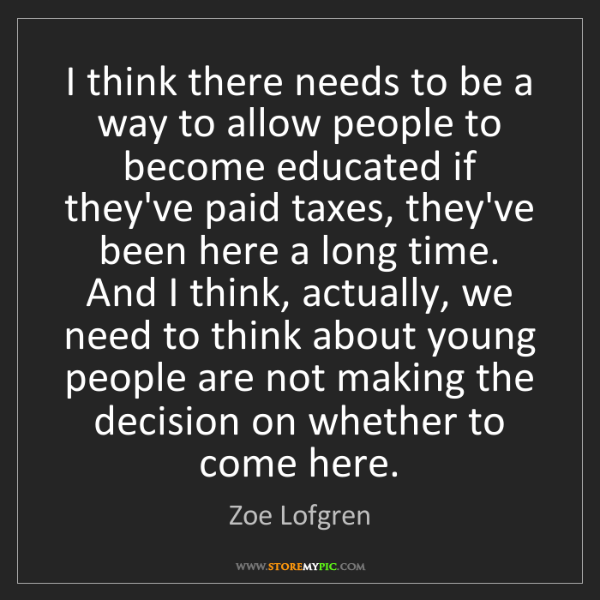 Zoe Lofgren: I think there needs to be a way to allow people to become...