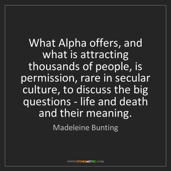 Madeleine Bunting: What Alpha offers, and what is attracting thousands of...