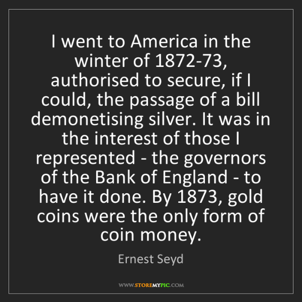 Ernest Seyd: I went to America in the winter of 1872-73, authorised...