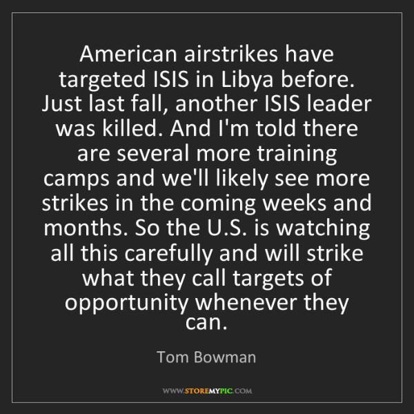 Tom Bowman: American airstrikes have targeted ISIS in Libya before....