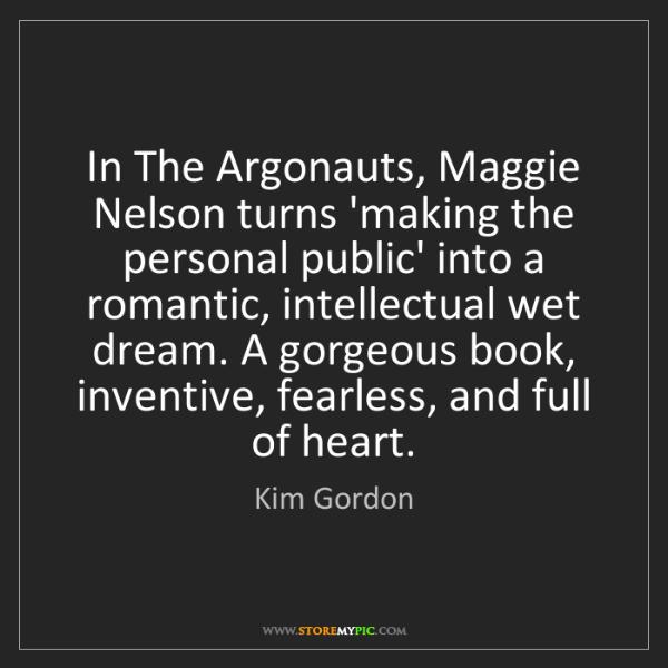 Kim Gordon: In The Argonauts, Maggie Nelson turns 'making the personal...