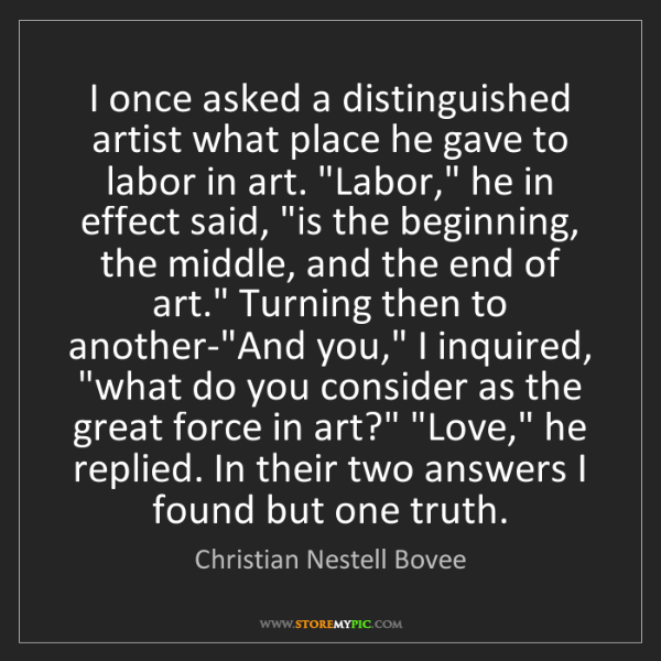 Christian Nestell Bovee: I once asked a distinguished artist what place he gave...