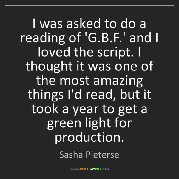 Sasha Pieterse: I was asked to do a reading of 'G.B.F.' and I loved the...