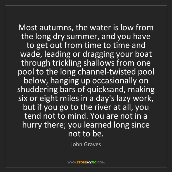 John Graves: Most autumns, the water is low from the long dry summer,...