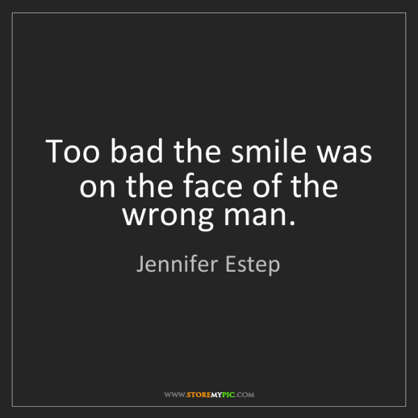 Jennifer Estep: Too bad the smile was on the face of the wrong man.