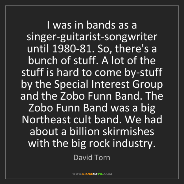 David Torn: I was in bands as a singer-guitarist-songwriter until...