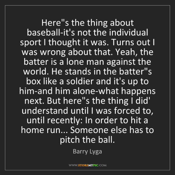 Barry Lyga: Here's the thing about baseball-it's not the individual...