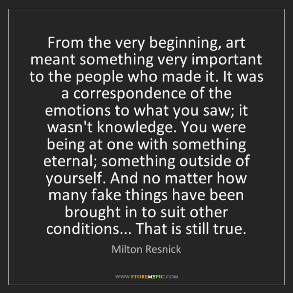 Milton Resnick: From the very beginning, art meant something very important...