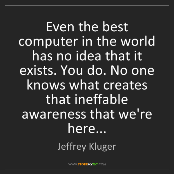 Jeffrey Kluger: Even the best computer in the world has no idea that...