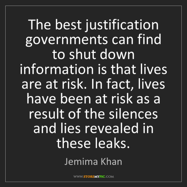 Jemima Khan: The best justification governments can find to shut down...