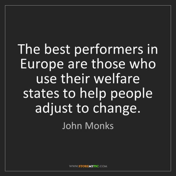 John Monks: The best performers in Europe are those who use their...