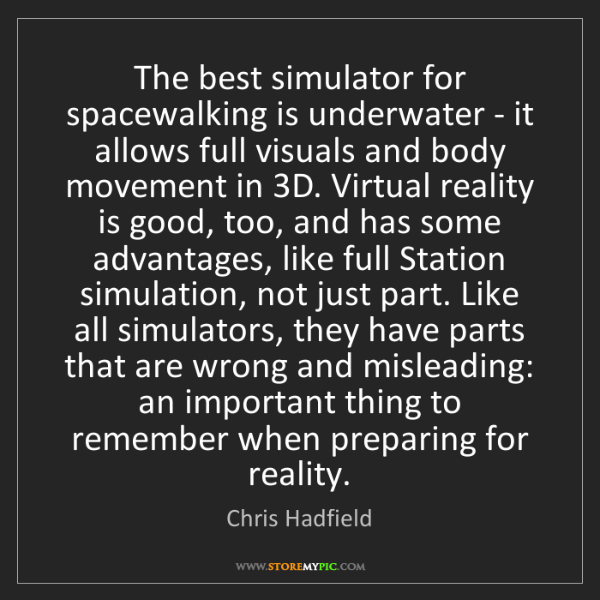 Chris Hadfield: The best simulator for spacewalking is underwater - it...