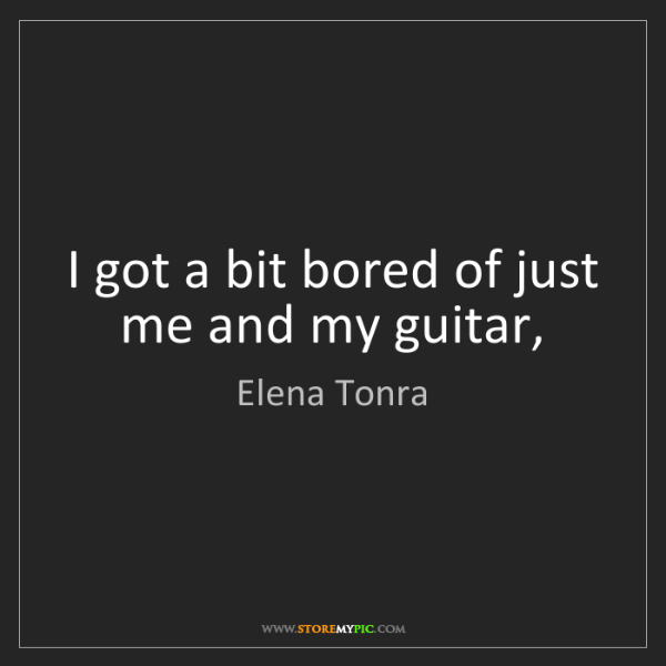Elena Tonra: I got a bit bored of just me and my guitar,