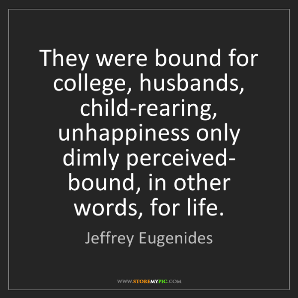 Jeffrey Eugenides: They were bound for college, husbands, child-rearing,...