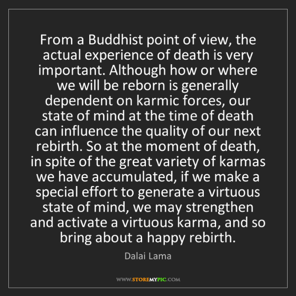 Dalai Lama: From a Buddhist point of view, the actual experience...