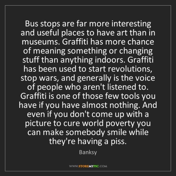 Banksy: Bus stops are far more interesting and useful places...
