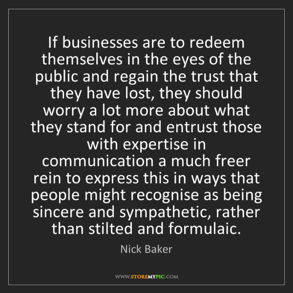 Nick Baker: If businesses are to redeem themselves in the eyes of...