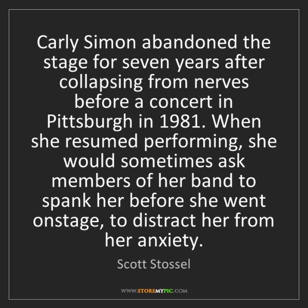 Scott Stossel: Carly Simon abandoned the stage for seven years after...