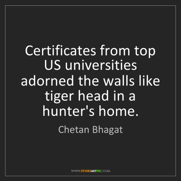 Chetan Bhagat: Certificates from top US universities adorned the walls...