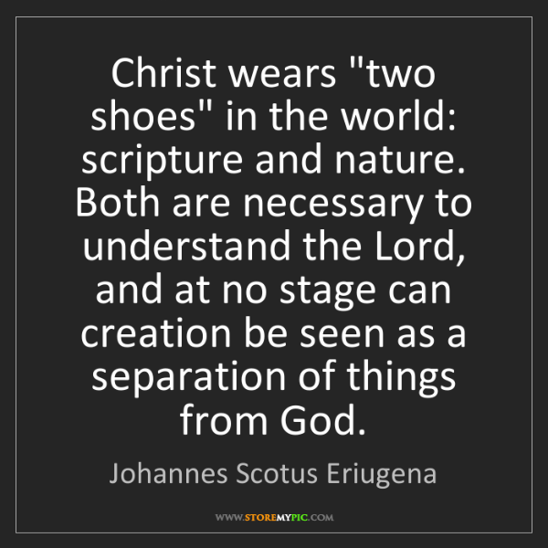 "Johannes Scotus Eriugena: Christ wears ""two shoes"" in the world: scripture and..."