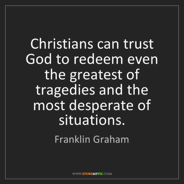 Franklin Graham: Christians can trust God to redeem even the greatest...