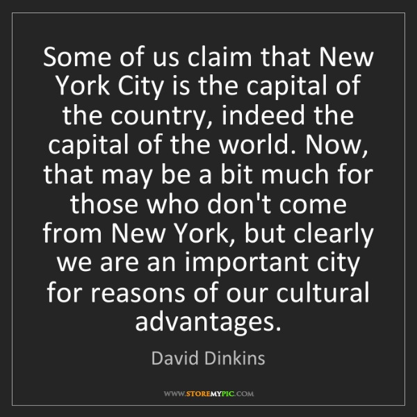 David Dinkins: Some of us claim that New York City is the capital of...