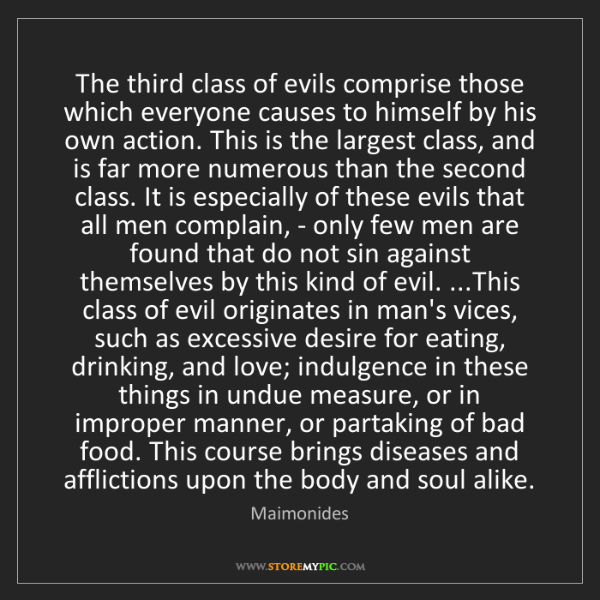 Maimonides: The third class of evils comprise those which everyone...