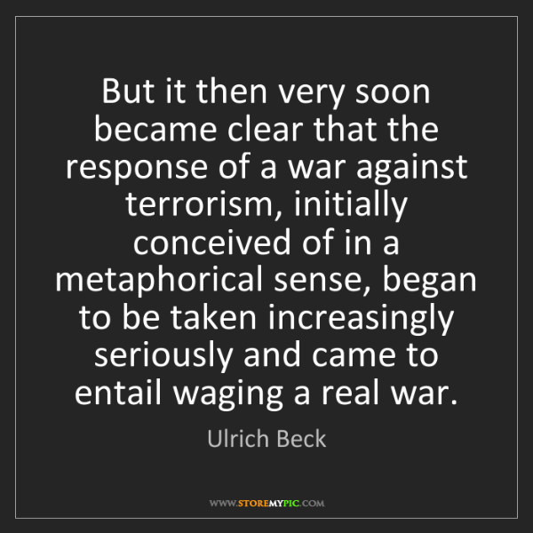 Ulrich Beck: But it then very soon became clear that the response...