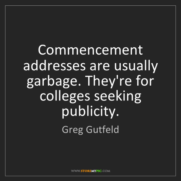 Greg Gutfeld: Commencement addresses are usually garbage. They're for...