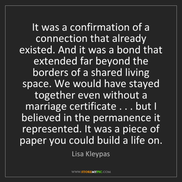 Lisa Kleypas: It was a confirmation of a connection that already existed....