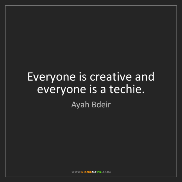 Ayah Bdeir: Everyone is creative and everyone is a techie.