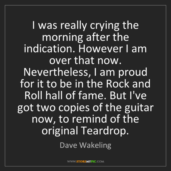 Dave Wakeling: I was really crying the morning after the indication....