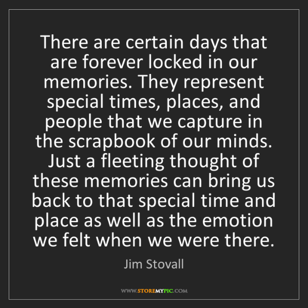 Jim Stovall: There are certain days that are forever locked in our...
