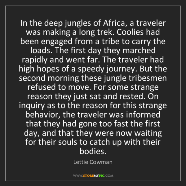 Lettie Cowman: In the deep jungles of Africa, a traveler was making...