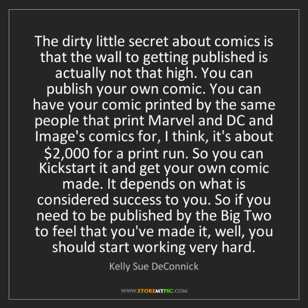Kelly Sue DeConnick: The dirty little secret about comics is that the wall...