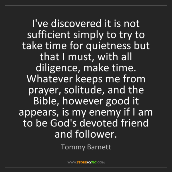 Tommy Barnett: I've discovered it is not sufficient simply to try to...