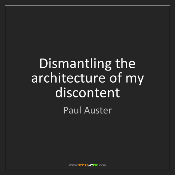 Paul Auster: Dismantling the architecture of my discontent