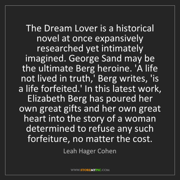 Leah Hager Cohen: The Dream Lover is a historical novel at once expansively...