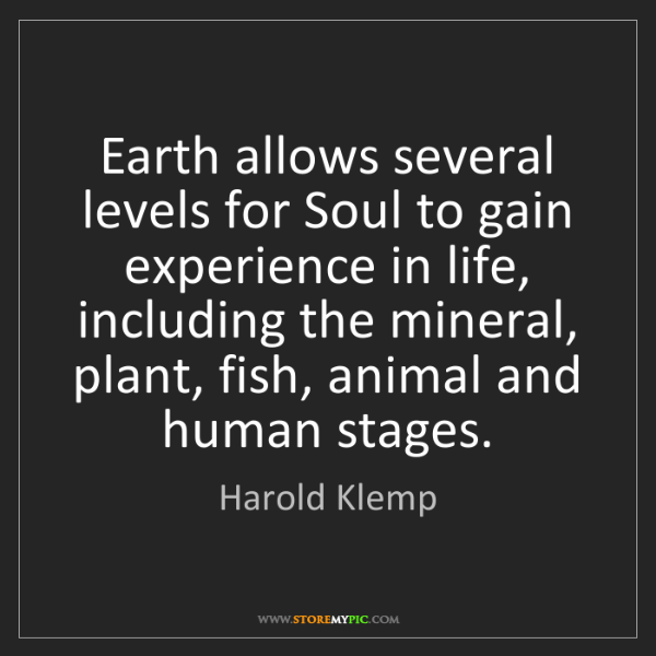 Harold Klemp: Earth allows several levels for Soul to gain experience...