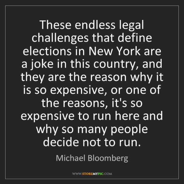 Michael Bloomberg: These endless legal challenges that define elections...