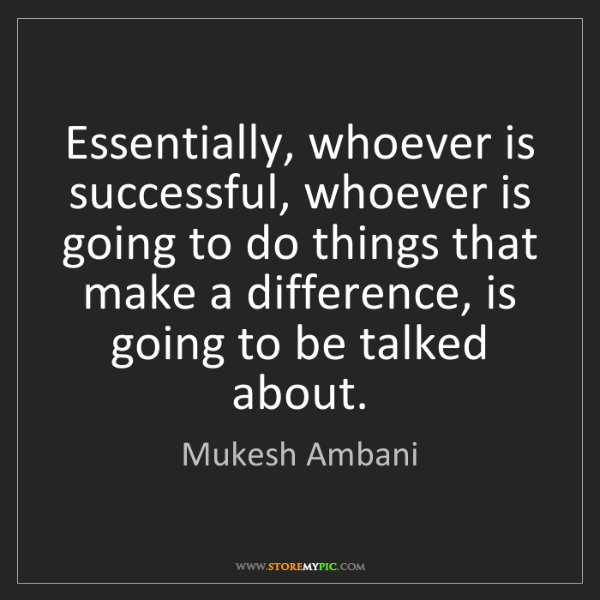 Mukesh Ambani: Essentially, whoever is successful, whoever is going...