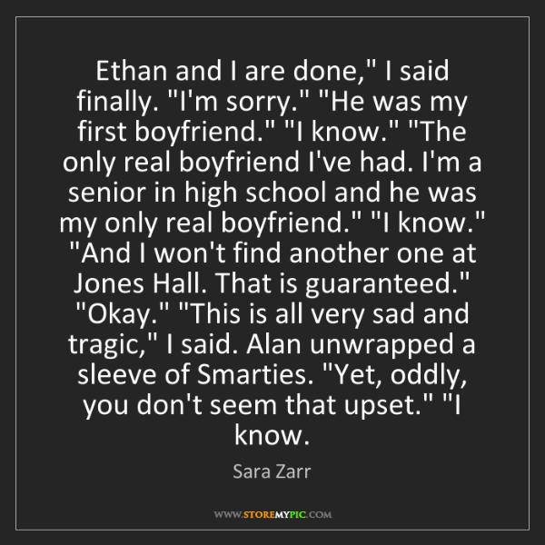 """Sara Zarr: Ethan and I are done,"""" I said finally. """"I'm sorry."""" """"He..."""