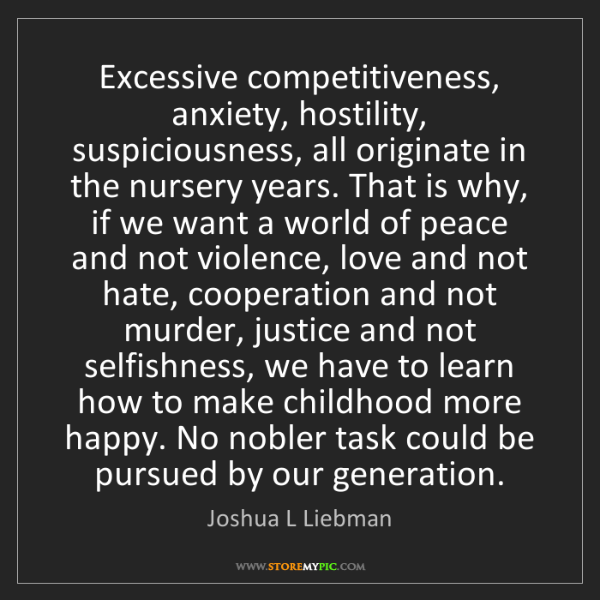 Joshua L Liebman: Excessive competitiveness, anxiety, hostility, suspiciousness,...