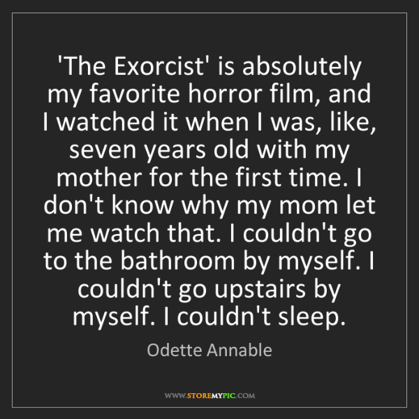 Odette Annable: 'The Exorcist' is absolutely my favorite horror film,...
