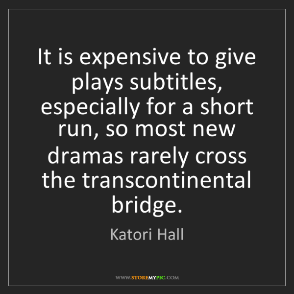 Katori Hall: It is expensive to give plays subtitles, especially for...