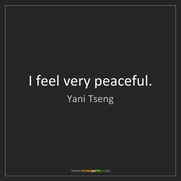 Yani Tseng: I feel very peaceful.
