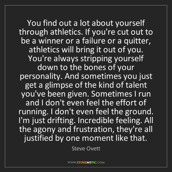 Steve Ovett: You find out a lot about yourself through athletics....